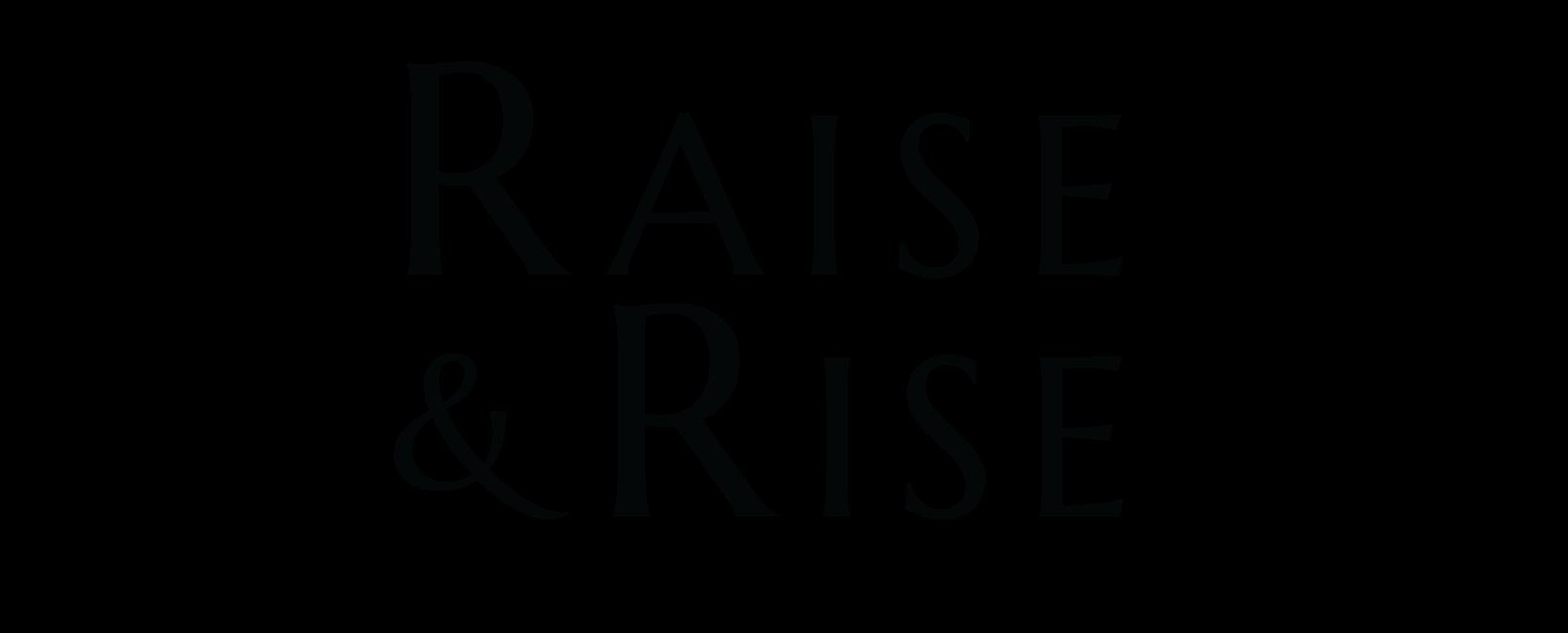 Raise & Rise